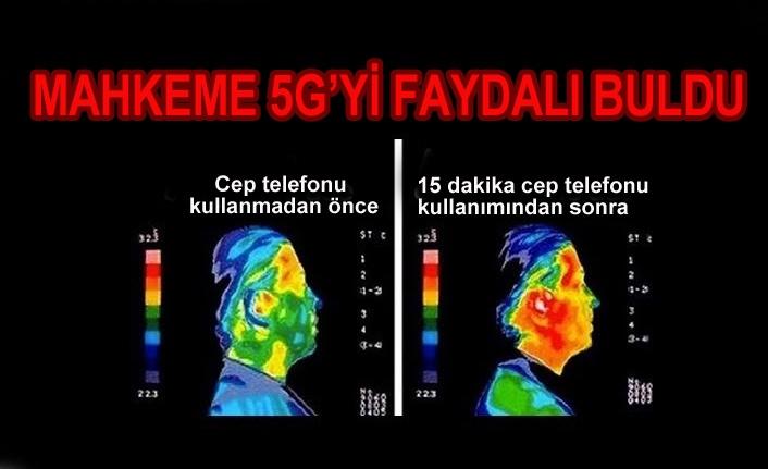 MAHKEME 5G'Yİ FAYDALI BULDU