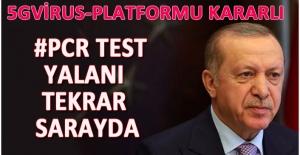 PCR TEST YALANI, YENİDEN CUMHURBAŞKANLIĞINDA!